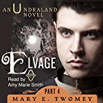 Elvage: Undraland Volume 4 | Mary E. Twomey