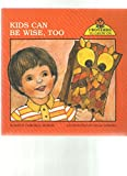 img - for Kids Can Be Wise, Too (Proverbs to Grow on) book / textbook / text book