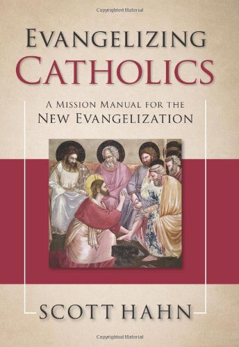 Evangelizing Catholics: A Mission Manual for the New Evangelization