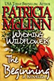 img - for Wyoming Wildflowers: The Beginning (A Novella) book / textbook / text book