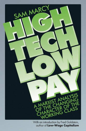High Tech Low Pay: A Marxist Analysis of the Changing Character of the Working Class