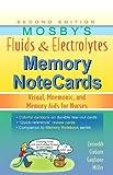 Mosbys Fluids & Electrolytes Memory NoteCards: Visual, Mnemonic, and Memory Aids for Nurses, 2e