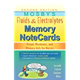 Mosby's Fluids & Electrolytes Memory NoteCards: Visual, Mnemonic, and Memory Aids for Nurses, 2e ~ Jo Carol Claborn