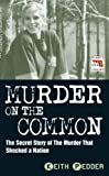 Keith Pedder Murder on the Common: The Secret Story of the Murder That Shocked a Nation (Blake's True Crime Library)