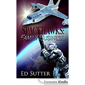 Spacehawks: Family Business (English Edition)