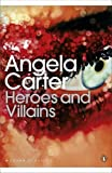 Heroes and Villains. Angela Carter (0141192380) by Carter, Angela