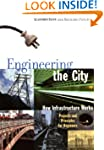 Engineering the City: How Infrastruct...