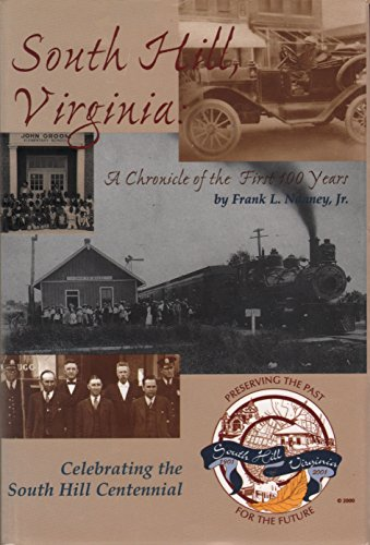 South Hill, Virginia: A Chronicle of the First 100 Years