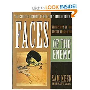 Faces of the Enemy: Reflections of the Hostile Imagination Sam Keen