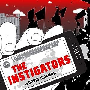 The Instigators | [David Wolman]
