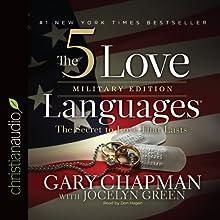 The 5 Love Languages Military Edition: The Secret to Love That Lasts | Livre audio Auteur(s) : Gary D. Chapman, Jocelyn Green Narrateur(s) : Don Hagen