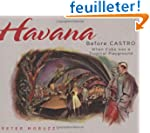 Havana Before Castro: When Cuba Was a...