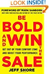Be Bold and Win the Sale: Get Out of...