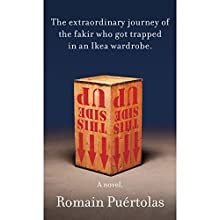 The Extraordinary Journey of the Fakir Who Got Trapped in an Ikea Wardrobe (       UNABRIDGED) by Romain Puertolas, Sam Taylor (translator) Narrated by Julian Rhind-Tutt