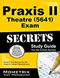 Praxis II Theatre (5641) Exam Secrets