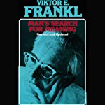 Man's Search for Meaning | Viktor E. Frankl