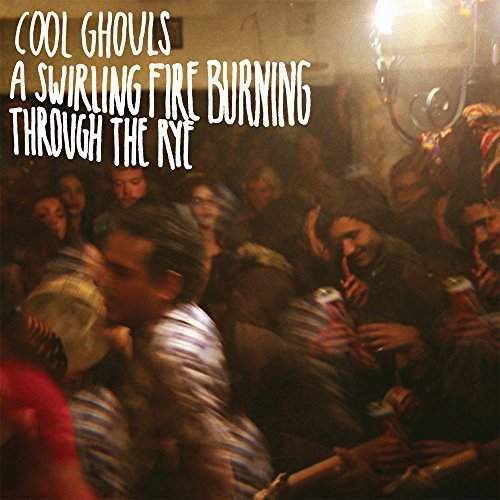 Vinilo : COOL GHOULS - Swirling Fire Burning Through The Rye