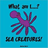 What Am I....? SEA CREATURES!