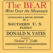 The Bear Went Over the Mountain: Genealogy & Social History of a Southern U.S. Family: the Story of the Native American/English Yates Family, from...Oklahoma, Tennessee, Texas and Virginia   [Donald N. Yates]
