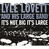 It's Not Big It's Large [Deluxe Edition] ~ Lyle Lovett