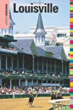 Insiders Guide® to Louisville (Insiders Guide Series)