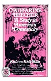 Catharine Beecher: A Study in American Domesticity (Norton Library) (0393008126) by Sklar, Kathryn Kish