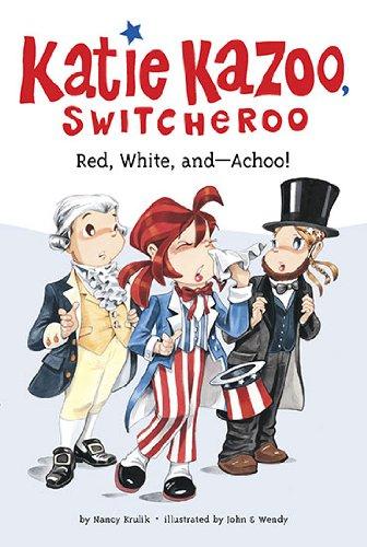 Red, White, and--Achoo! #33 (Katie Kazoo, Switcheroo)