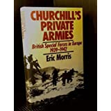 Churchill's Private Armiesby Eric Morris