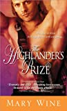 The Highlander's Prize: Sparks fly when a Passionate Highland Laird kidnaps a Feisty Royal Heroine