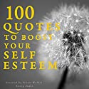 100 Quotes to boost your Self Esteem Audiobook by  divers auteurs Narrated by Stuart Walker