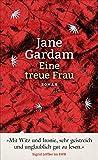 'Eine treue Frau: Roman' von Jane Gardam