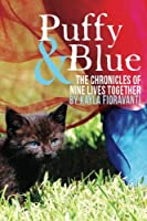 Puffy & Blue: The Chronicles of Nine Lives Together