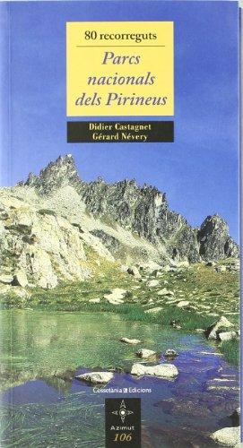 80 recorreguts. Parcs Nacionals dels Pirineus (Azimut)