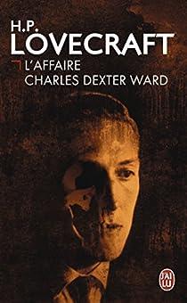 L'affaire Charles Dexter Ward par Lovecraft