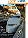 Riding the Train in Japan (Erik's Gui...
