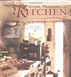 img - for Simple Pleasures of the Kitchen: Recipes, Crafts and Comforts from the Heart book / textbook / text book