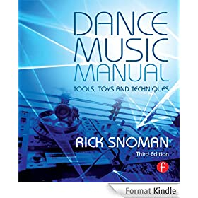 Dance Music Manual, 3rd Edition: Tools, Toys, and Techniques