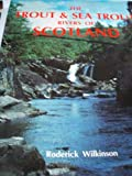 img - for Trout and Sea Trout Rivers of Scotland book / textbook / text book