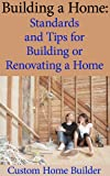 Building a Home: Standards and Tips for Building or Renovating a Home