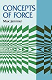 Concepts of Force (Dover Books on Physics)
