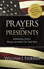 Prayers & Presidents - Inspiring Faith from Leaders of the Past