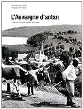 echange, troc Frédérique Chevalier - L'Auvergne d'Antan : L'Auvergne à travers la carte postale ancienne