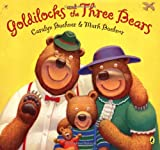 Caralyn Buehner Goldilocks and the Three Bears