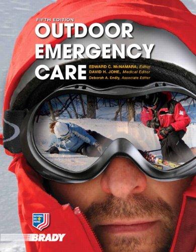 Outdoor Emergency Care (5th Edition) (EMR), by National Ski Patrol, Edward C. McNamara, David H. Johe, Deborah A. Endly