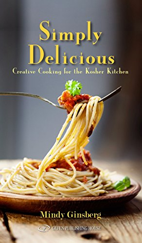 Simply Delicious: Creative Cooking for the Kosher Kitchen by Mindy Ginsberg