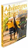 Adventures Under the Mango Tree, A Story of Hope in War-Torn Sudan