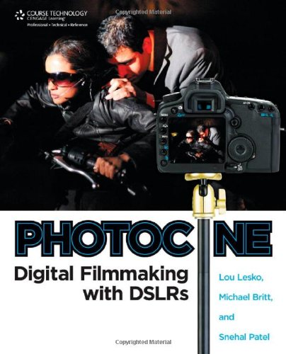 Photocine: Digital Filmmaking with DSLRs