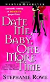 Date Me Baby One More Time (0446617660) by Rowe, Stephanie