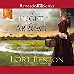 A Flight of Arrows | Lori Benton
