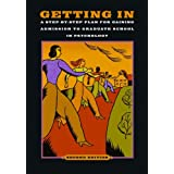 Getting In: A Step-by-Step Plan for Gaining Admission to Graduate School in Psychology, Second Edition ~ American Psychological...
